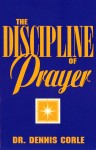 The Discipline of Prayer