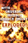 The Myth of the Universal, Invisible Church Theory Exploded!