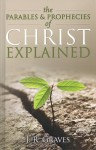 The Parables and Prophecies of Christ Explained