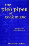 The Pied Piper of Rock Music